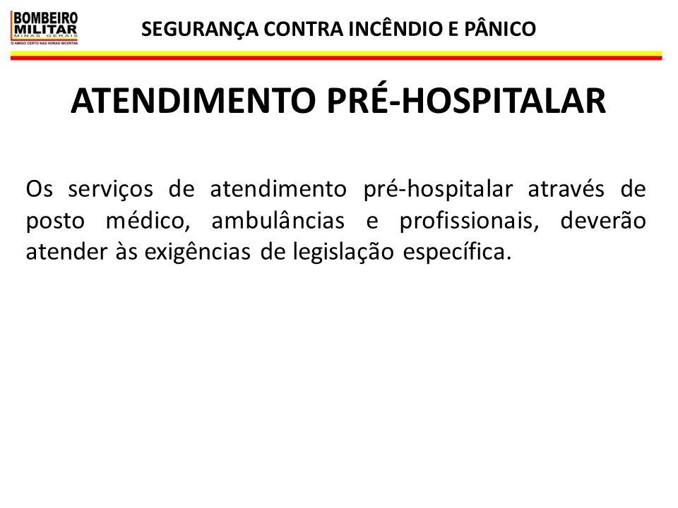 SEGURANÇA CONTRA INCÊNDIO E PÂNICO ATENDIMENTO PRÉ-HOSPITALAR