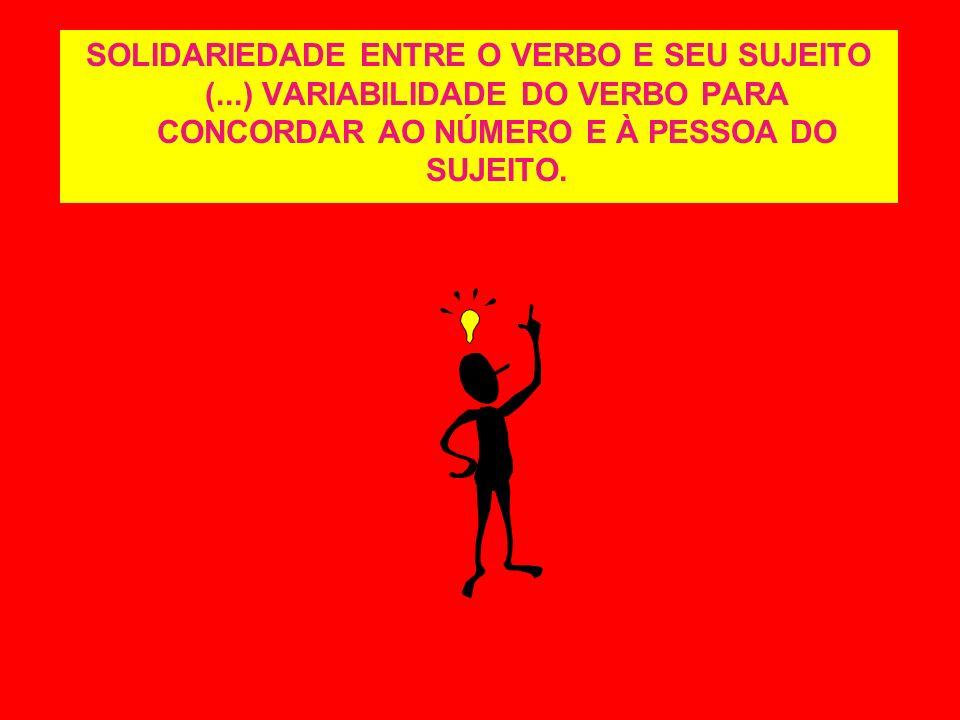 SOLIDARIEDADE ENTRE O VERBO E SEU SUJEITO (
