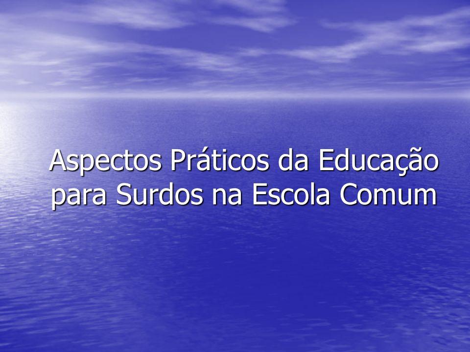 Aspectos Práticos da Educação para Surdos na Escola Comum