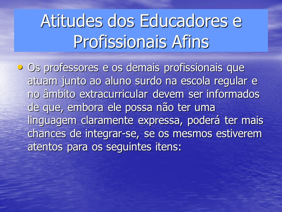 Atitudes dos Educadores e Profissionais Afins