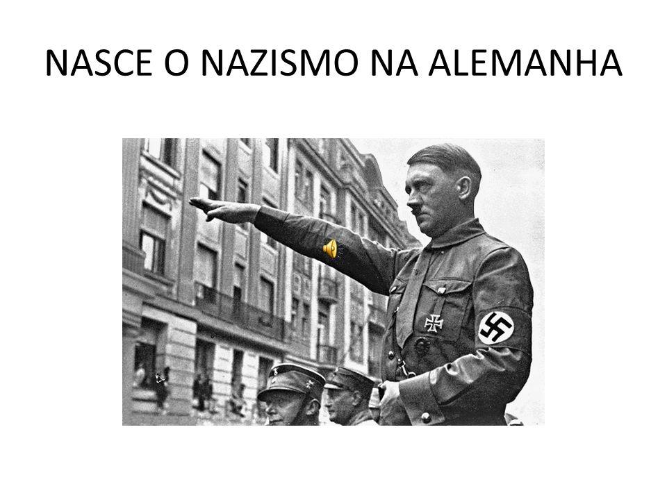 NASCE O NAZISMO NA ALEMANHA