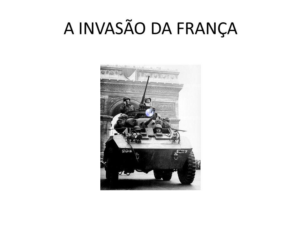 A INVASÃO DA FRANÇA