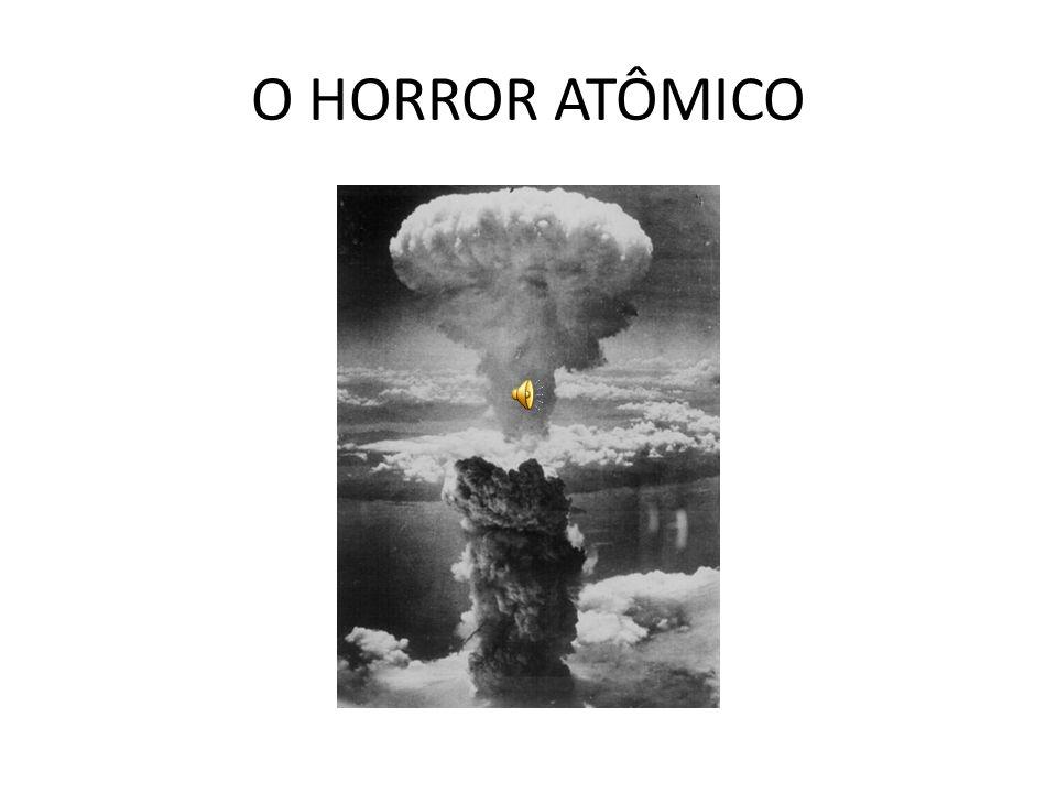 O HORROR ATÔMICO
