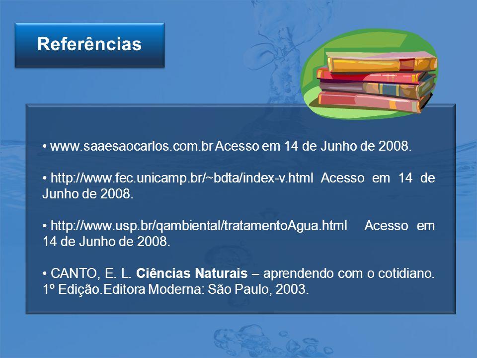 Referências www.saaesaocarlos.com.br Acesso em 14 de Junho de 2008.