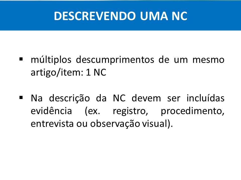 DESCREVENDO UMA NC múltiplos descumprimentos de um mesmo artigo/item: 1 NC.
