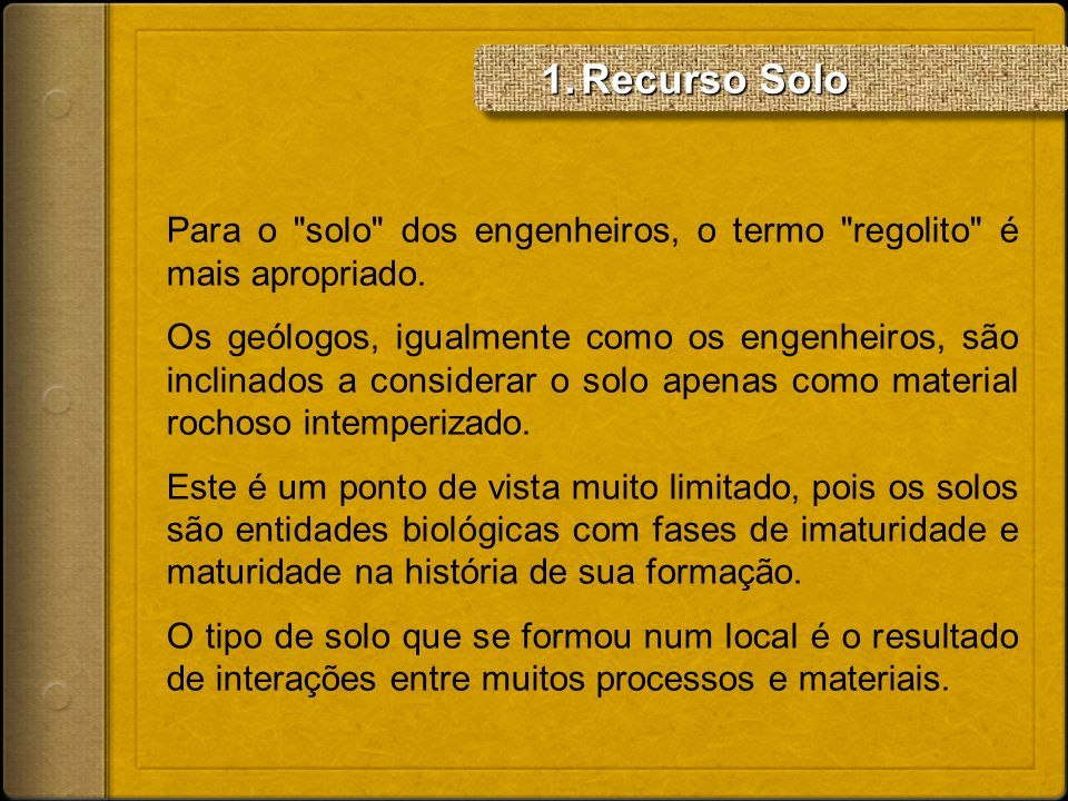 Recurso SoloPara o solo dos engenheiros, o termo regolito é mais apropriado.