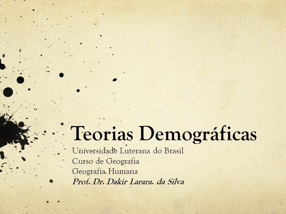 Teorias Demográficas Universidade Luterana do Brasil