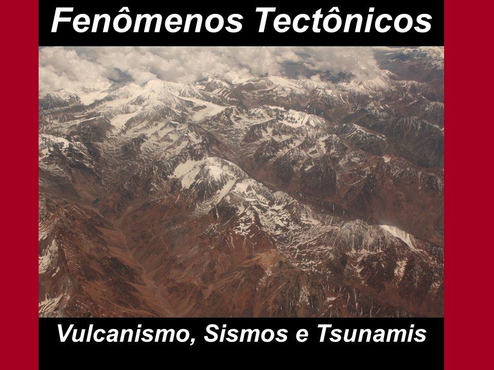 Vulcanismo, Sismos e Tsunamis