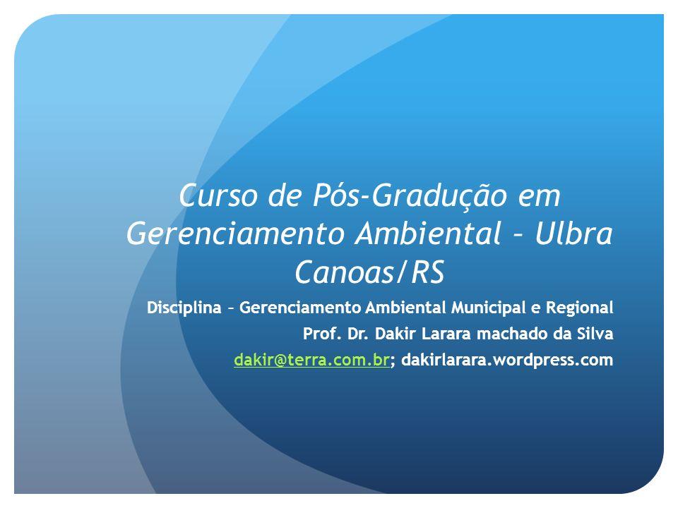 Curso de Pós-Gradução em Gerenciamento Ambiental – Ulbra Canoas/RS