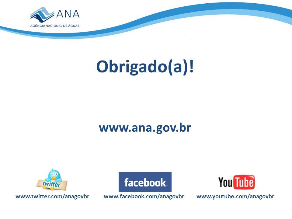 Obrigado(a)! www.ana.gov.br www.twitter.com/anagovbr