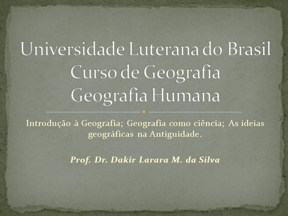Universidade Luterana do Brasil Curso de Geografia Geografia Humana