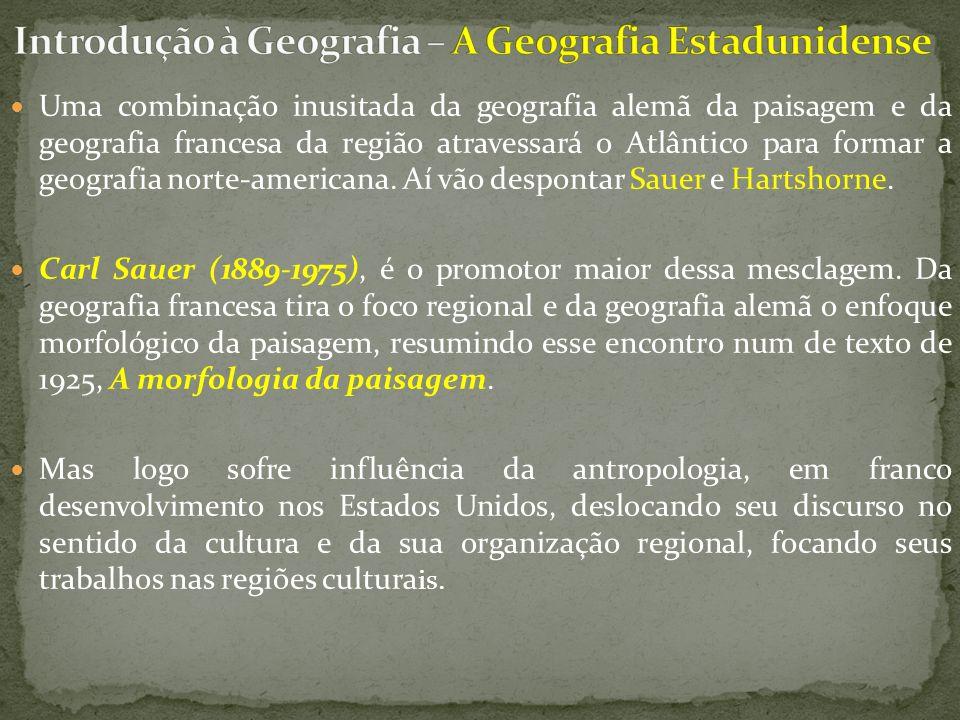 Introdução à Geografia – A Geografia Estadunidense