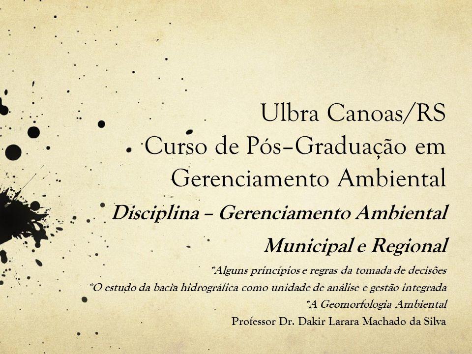 Ulbra Canoas/RS Curso de Pós–Graduação em Gerenciamento Ambiental Disciplina – Gerenciamento Ambiental Municipal e Regional