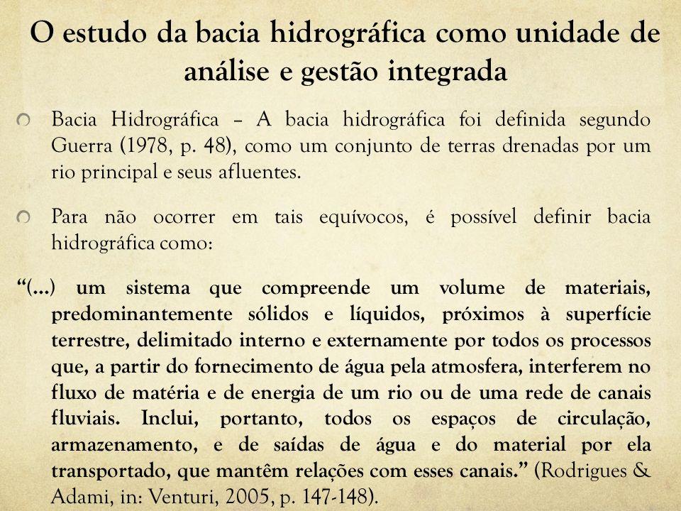 O estudo da bacia hidrográfica como unidade de análise e gestão integrada