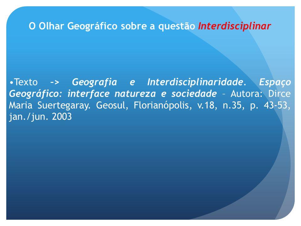 O Olhar Geográfico sobre a questão Interdisciplinar