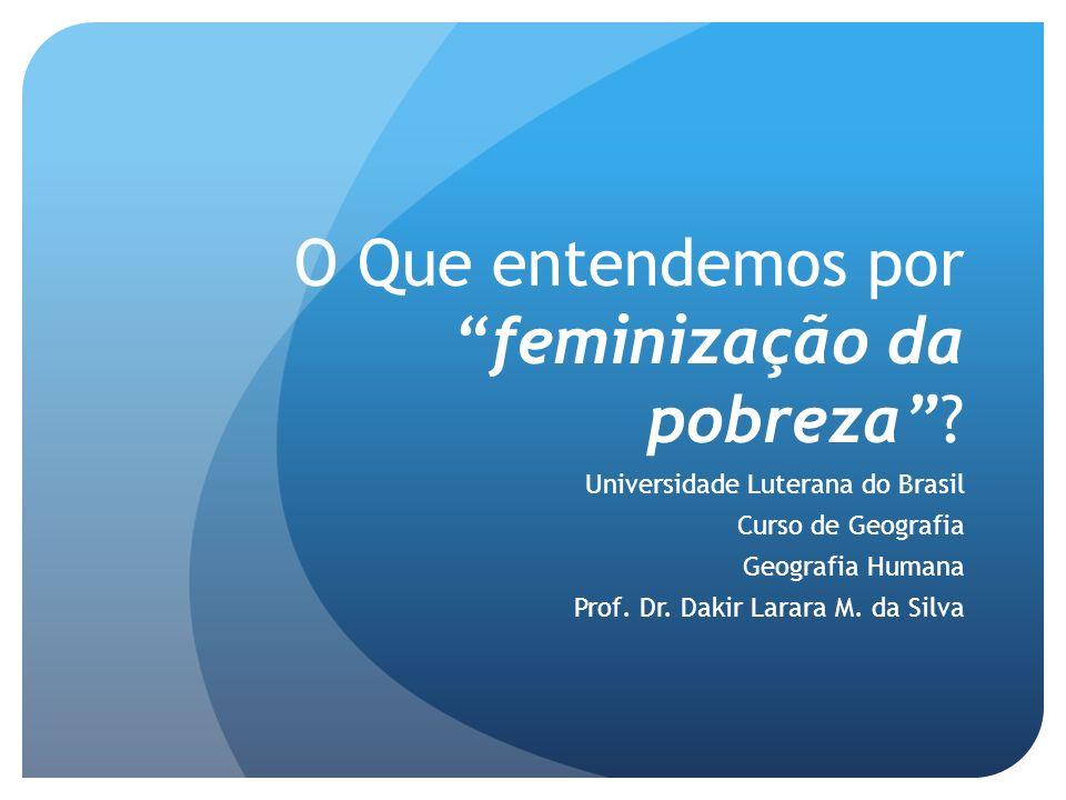 O Que entendemos por feminização da pobreza
