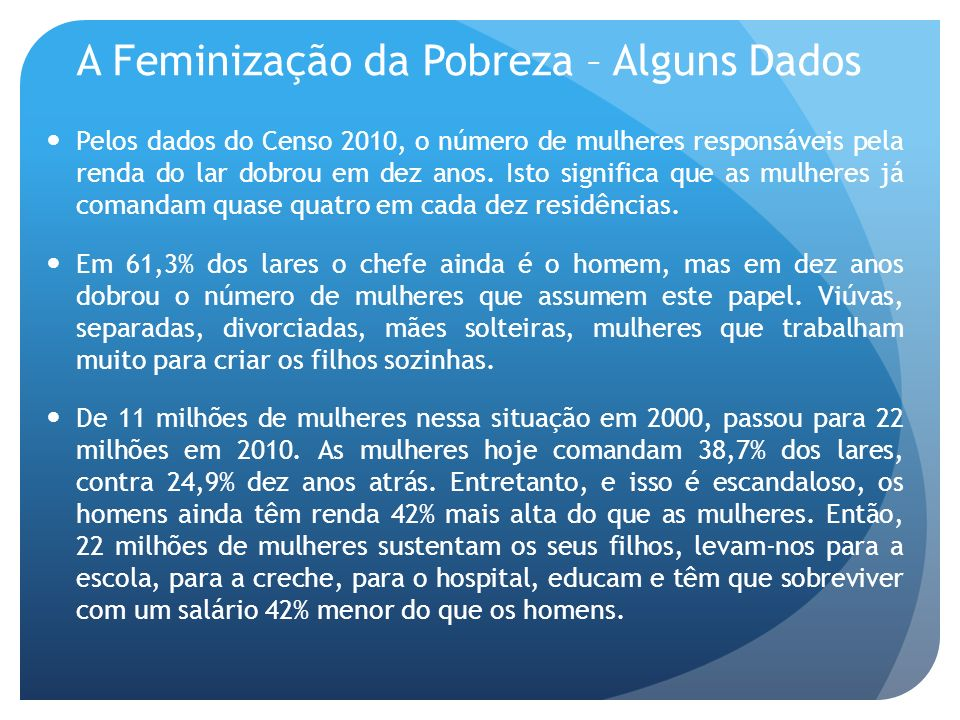 A Feminização da Pobreza – Alguns Dados