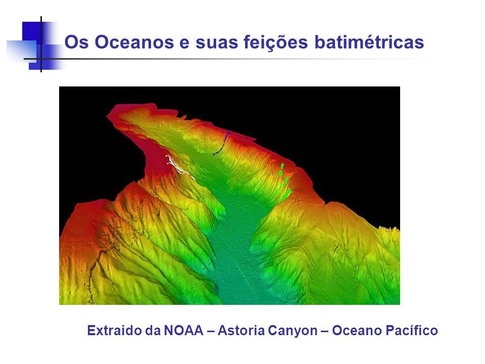 Os Oceanos e suas feições batimétricas