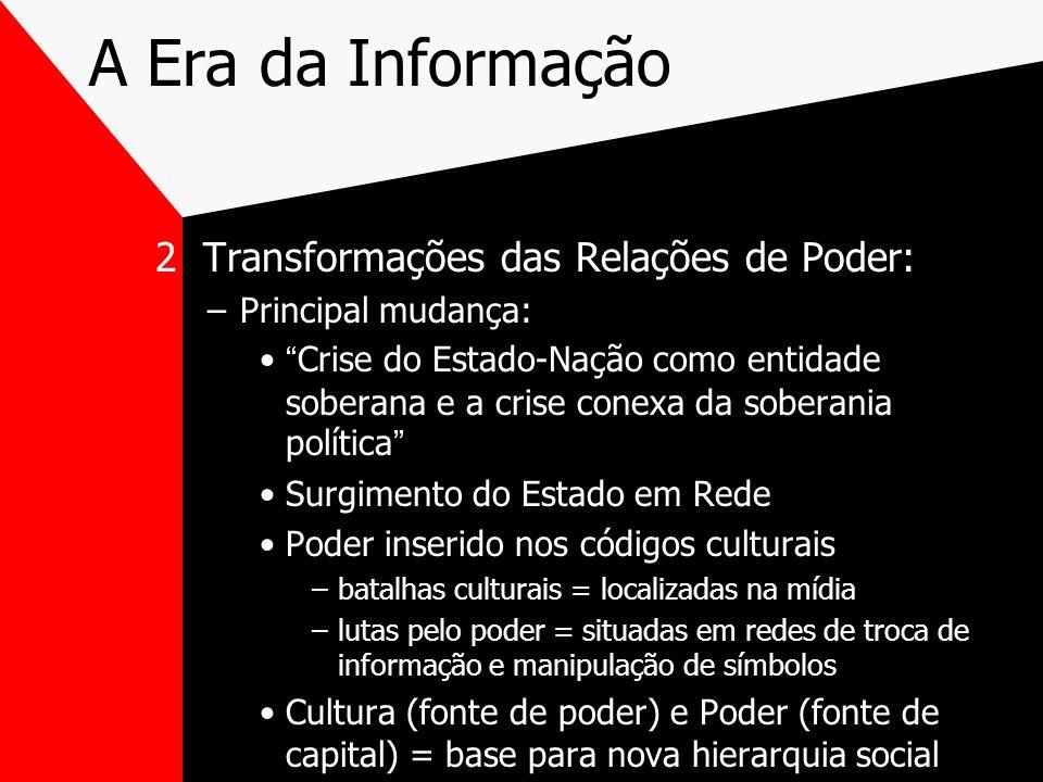 A Era da Informação 2 Transformações das Relações de Poder: