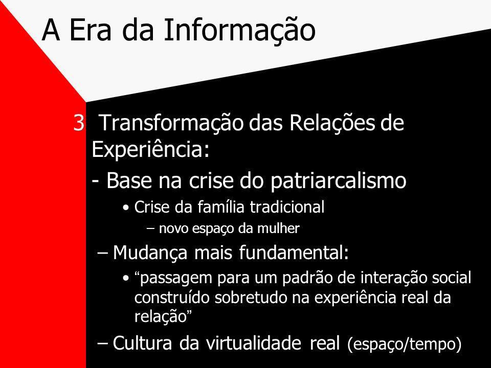 A Era da Informação 3 Transformação das Relações de Experiência: