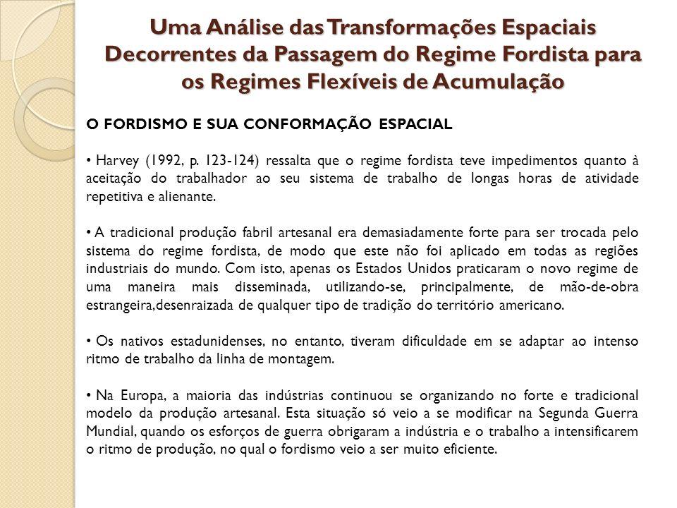 Uma Análise das Transformações Espaciais Decorrentes da Passagem do Regime Fordista para os Regimes Flexíveis de Acumulação