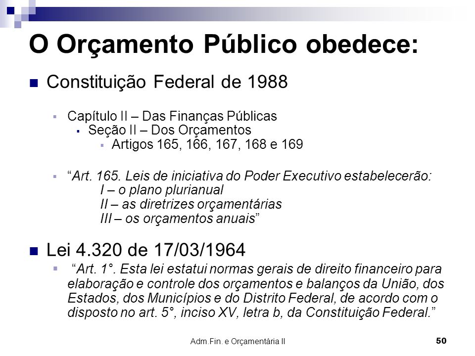 O Orçamento Público obedece: