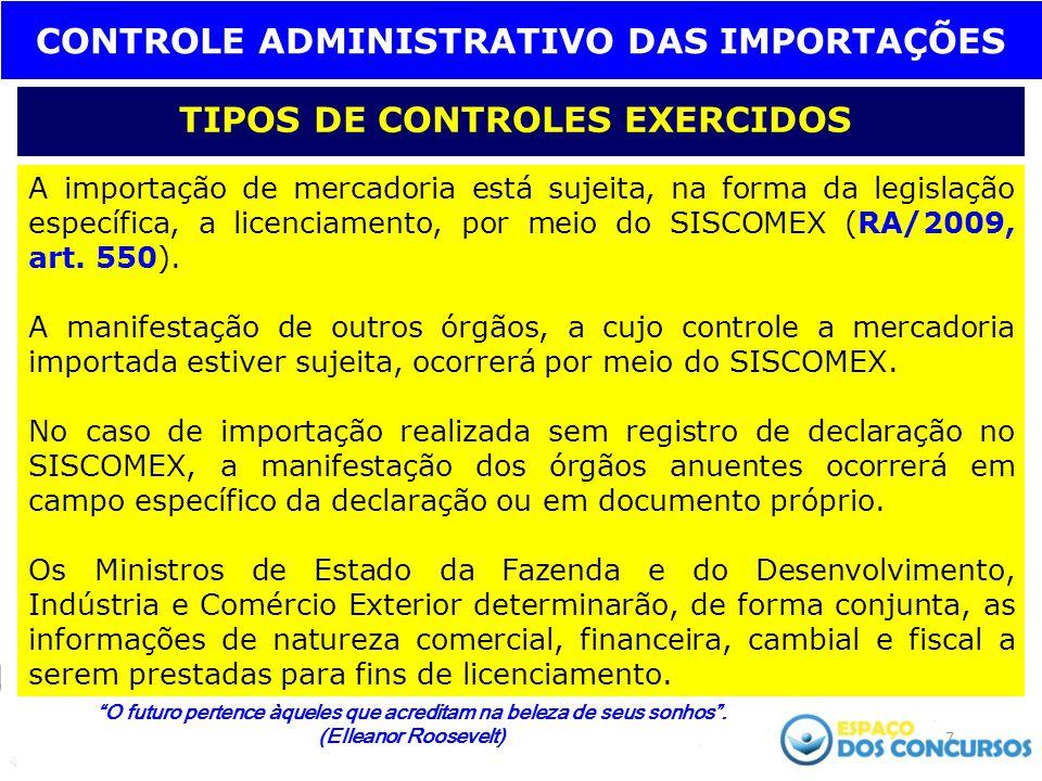 CONTROLE ADMINISTRATIVO DAS IMPORTAÇÕES TIPOS DE CONTROLES EXERCIDOS