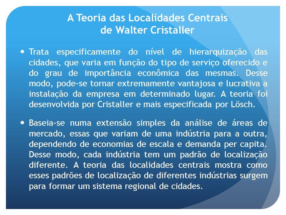 A Teoria das Localidades Centrais de Walter Cristaller