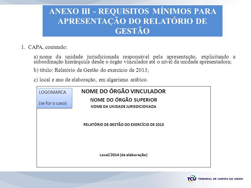 ANEXO III - REQUISITOS MÍNIMOS PARA APRESENTAÇÃO DO RELATÓRIO DE GESTÃO
