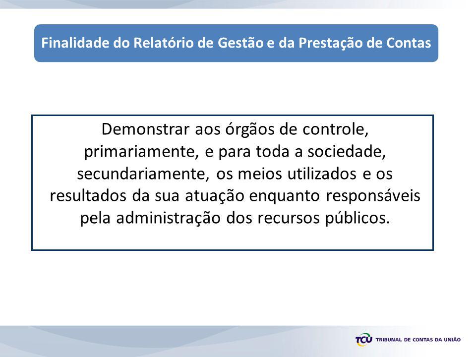 Finalidade do Relatório de Gestão e da Prestação de Contas