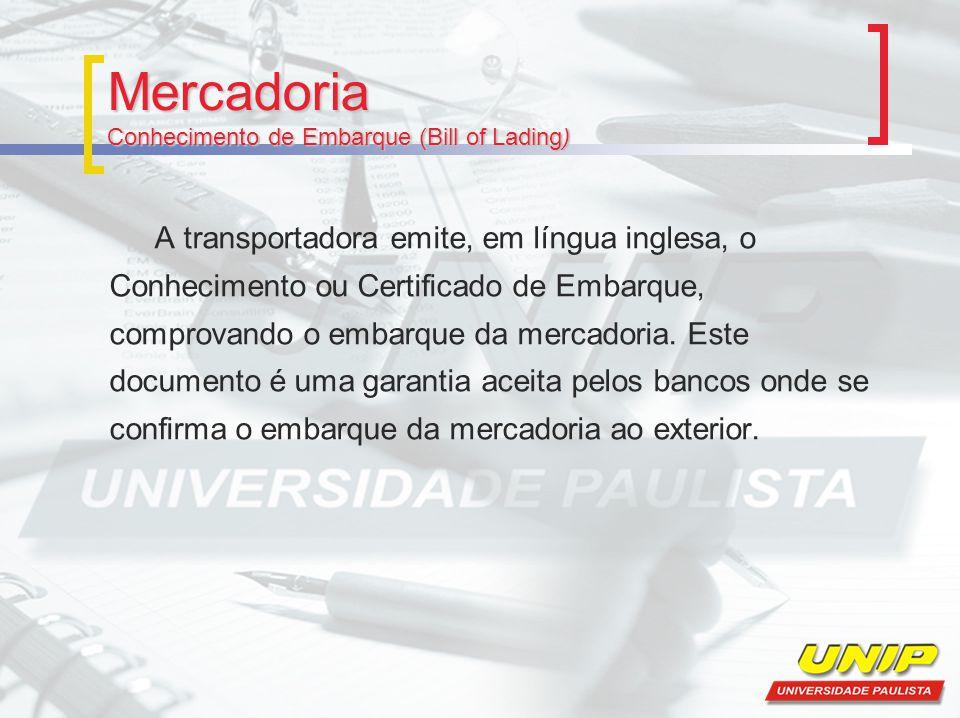 Mercadoria Conhecimento de Embarque (Bill of Lading)