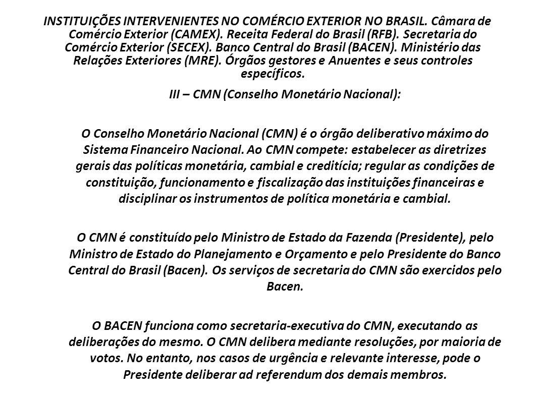 III – CMN (Conselho Monetário Nacional):