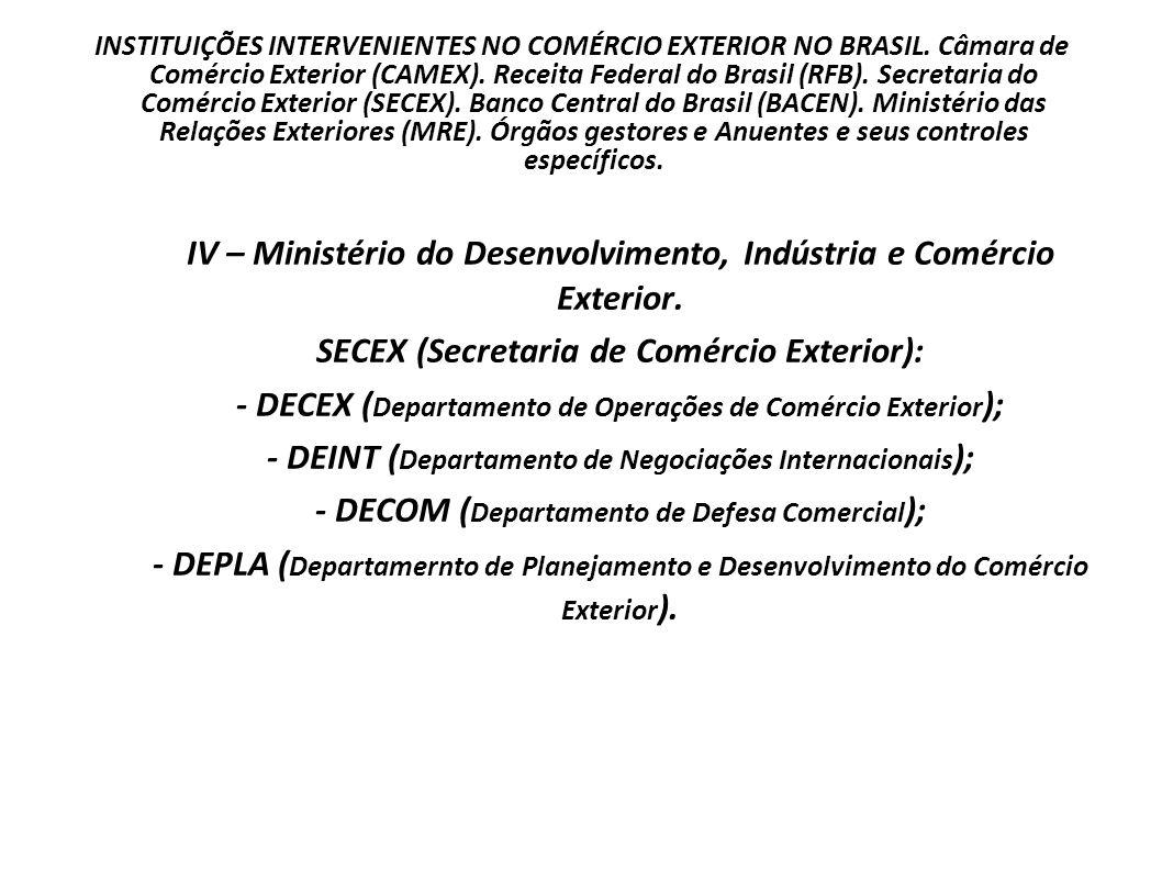 IV – Ministério do Desenvolvimento, Indústria e Comércio Exterior.