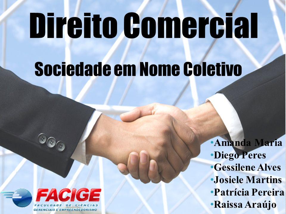 Direito Comercial Sociedade em Nome Coletivo Amanda Maria Diego Peres