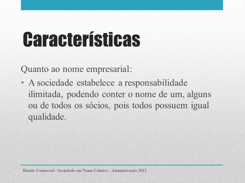 Características Quanto ao nome empresarial: