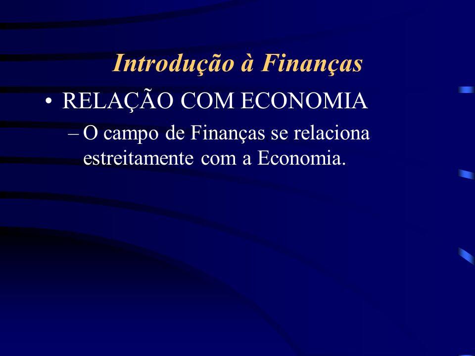 Introdução à Finanças RELAÇÃO COM ECONOMIA