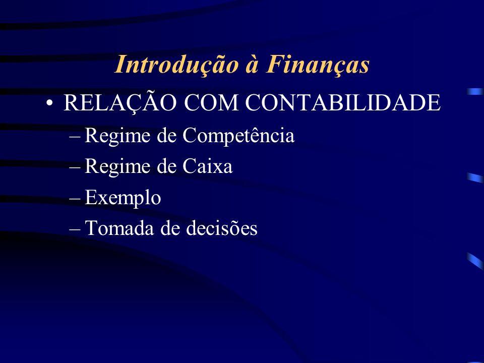 Introdução à Finanças RELAÇÃO COM CONTABILIDADE Regime de Competência