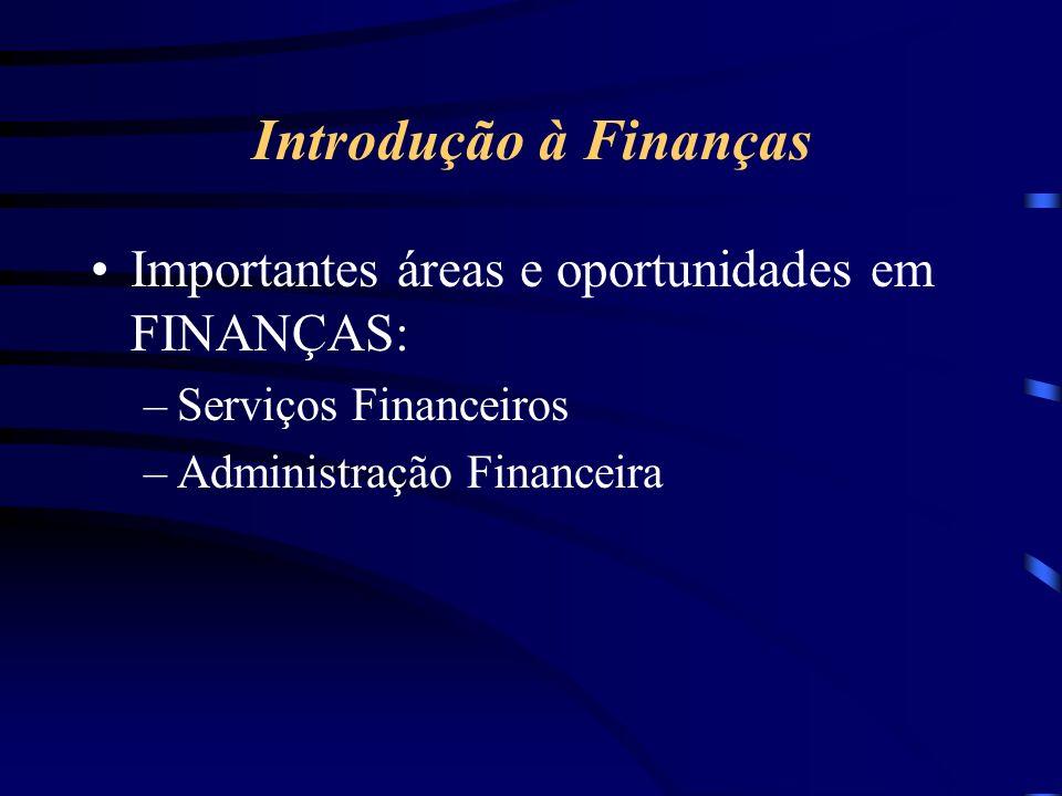 Introdução à Finanças Importantes áreas e oportunidades em FINANÇAS: