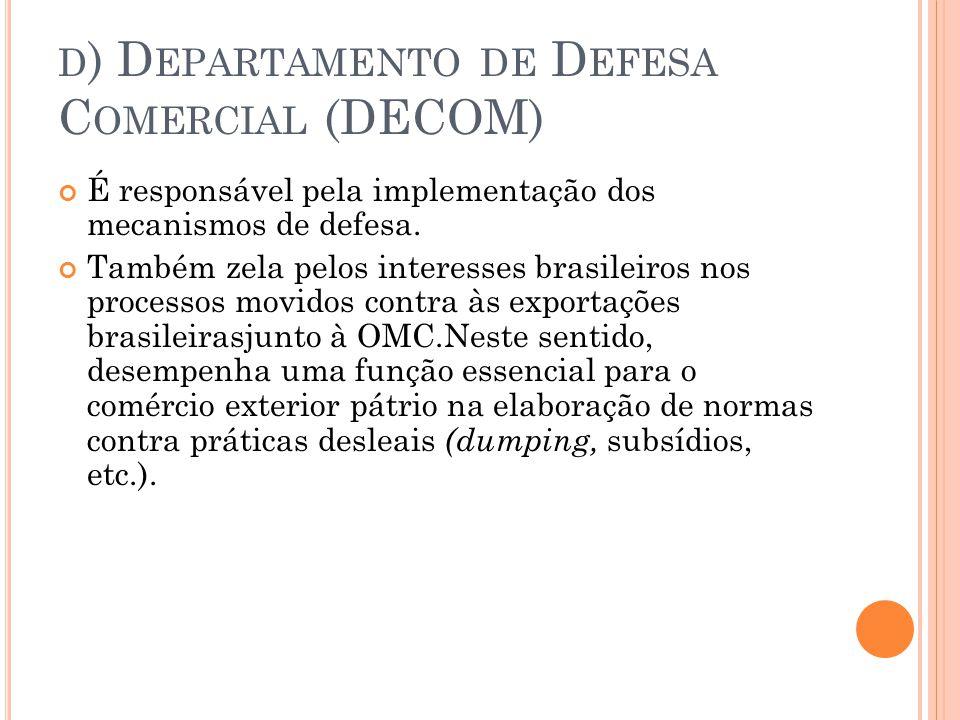 d) Departamento de Defesa Comercial (DECOM)