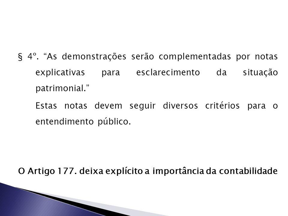 O Artigo 177. deixa explícito a importância da contabilidade