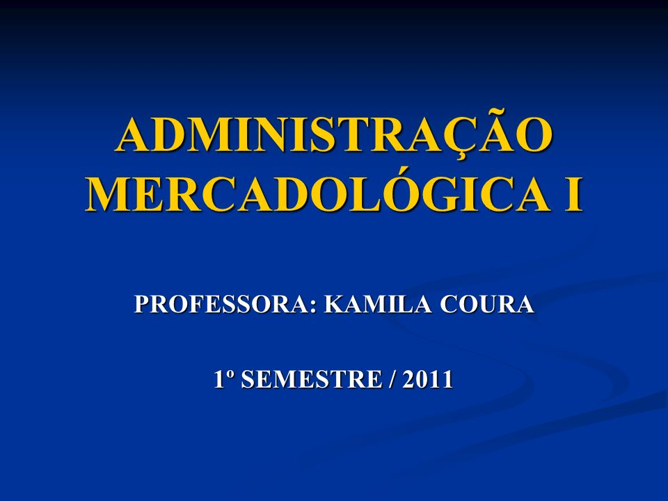 ADMINISTRAÇÃO MERCADOLÓGICA I