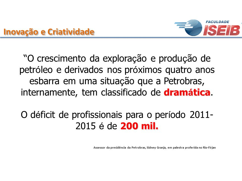 O déficit de profissionais para o período 2011-2015 é de 200 mil.