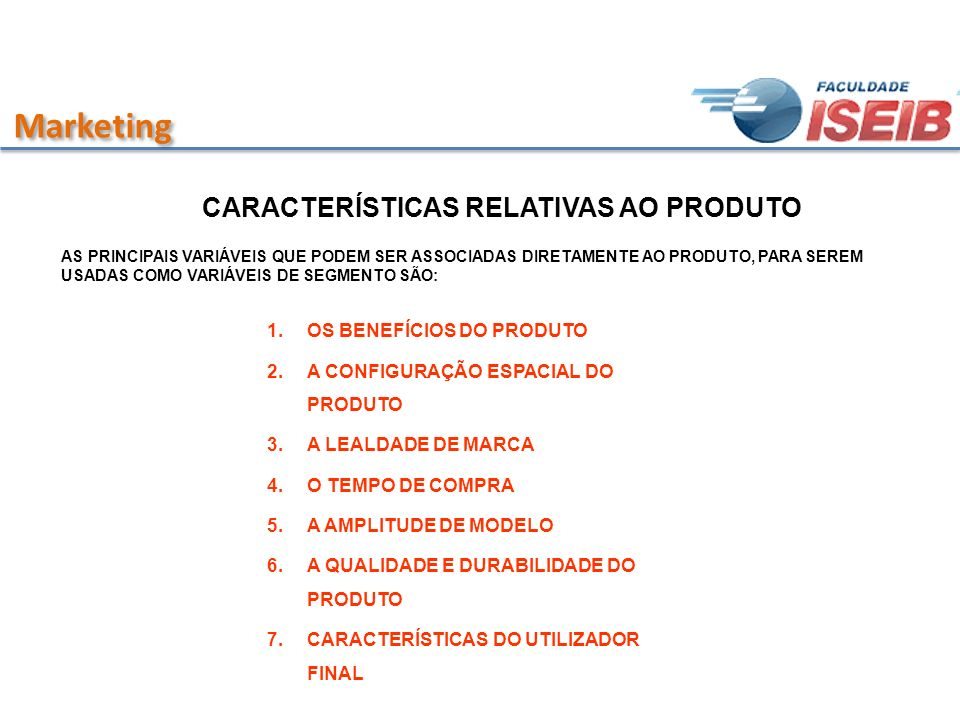 Marketing CARACTERÍSTICAS RELATIVAS AO PRODUTO