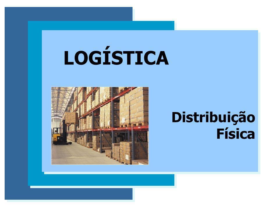 LOGÍSTICA Distribuição Física