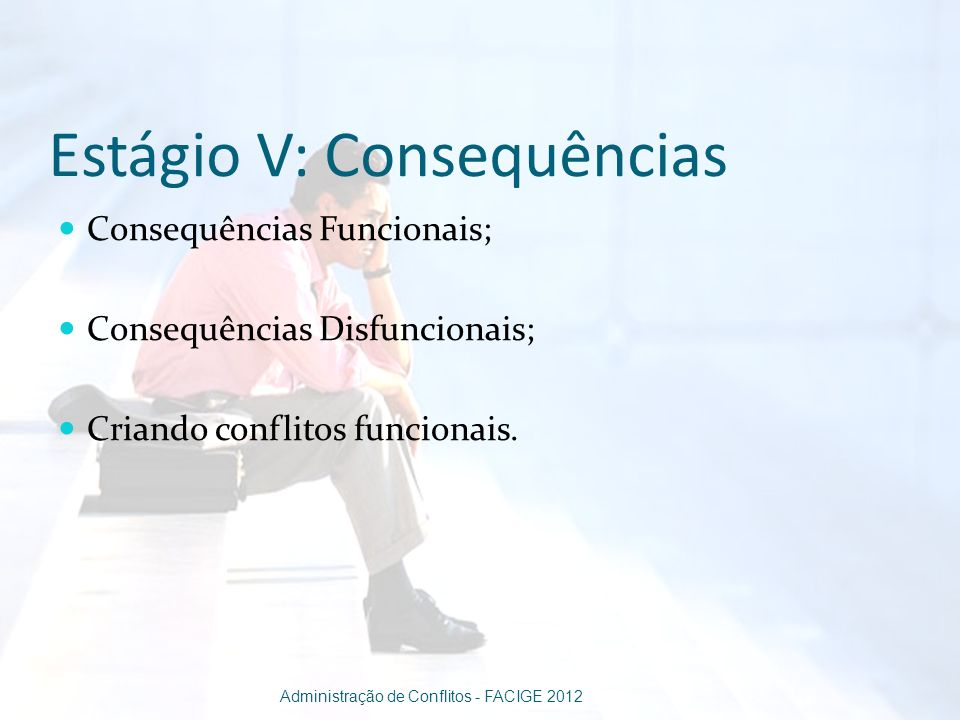Estágio V: Consequências