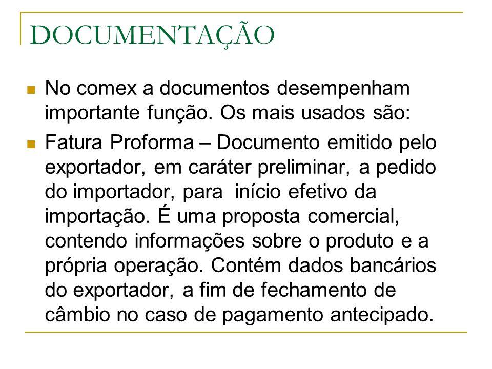 DOCUMENTAÇÃO No comex a documentos desempenham importante função. Os mais usados são:
