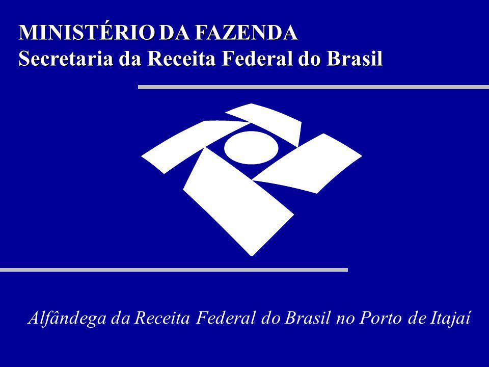 MINISTÉRIO DA FAZENDA Secretaria da Receita Federal do Brasil