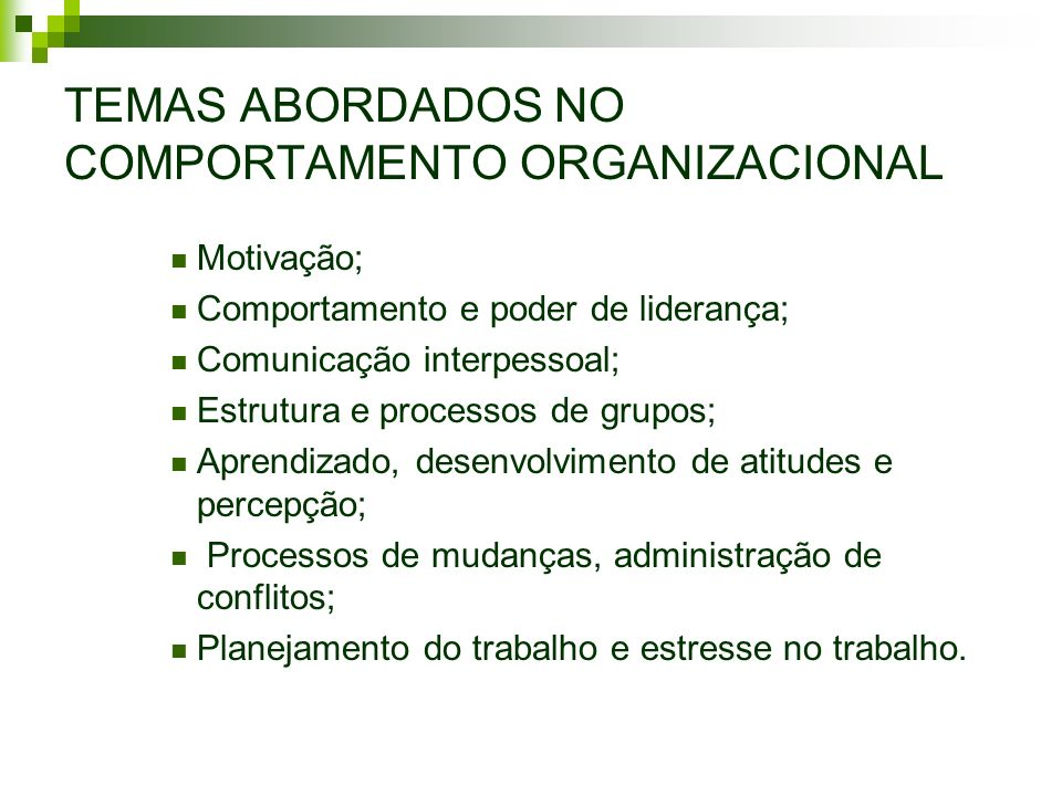 TEMAS ABORDADOS NO COMPORTAMENTO ORGANIZACIONAL