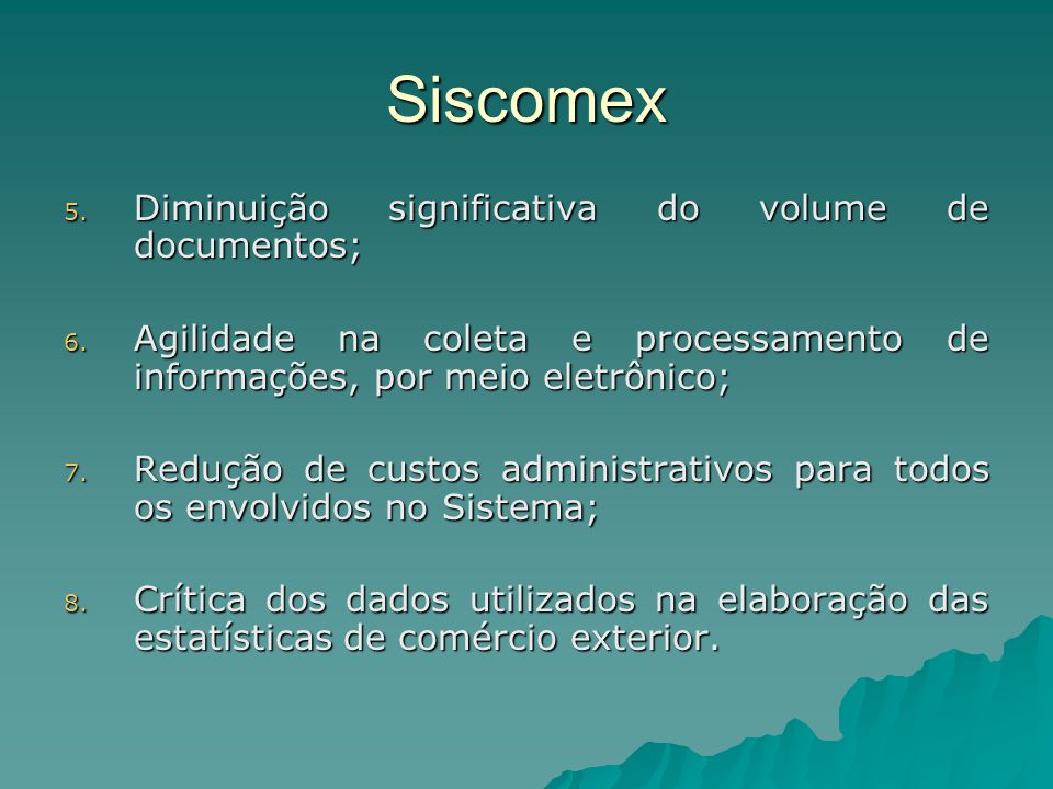 Siscomex Diminuição significativa do volume de documentos;