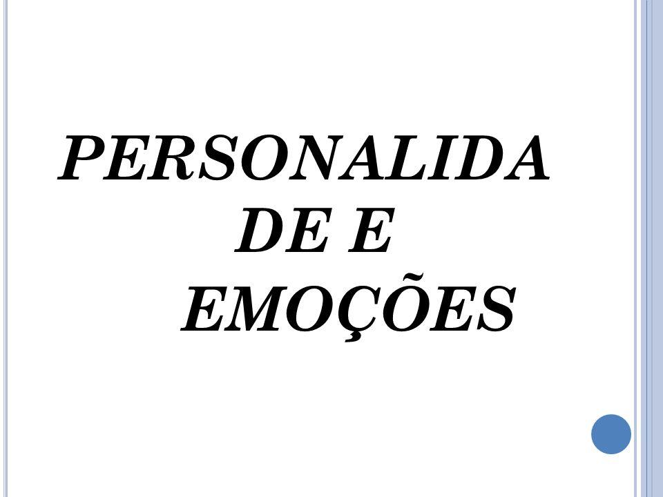 PERSONALIDA DE E EMOÇÕES
